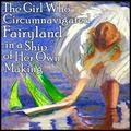 Girl Who Circumnavigated Fairyland - Banners