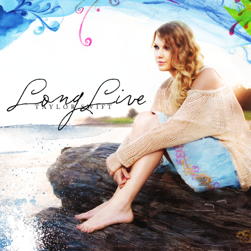 taylor swift long live cover. Long live [Fan made cover]
