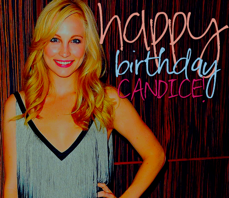 Happy Birthday Beautiful Candice♥