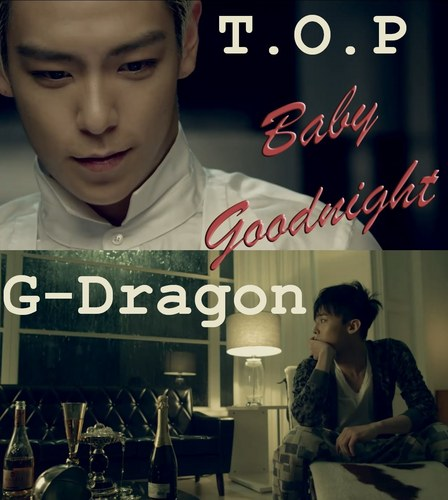 T.O.P AND GD BABY GOODNIGHT
