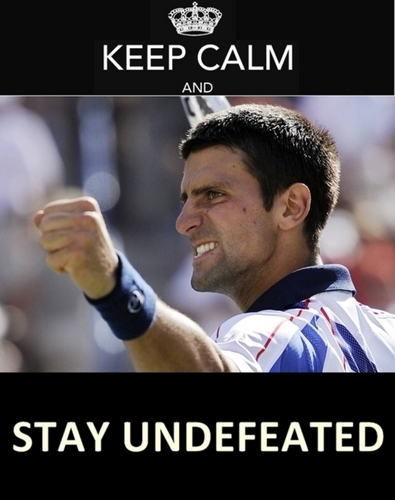 Novak! 37 Wins & Counting (Keep Calm & Stay Undefeated!) 100% Real ♥