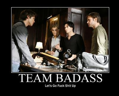 Team Badass FTW.