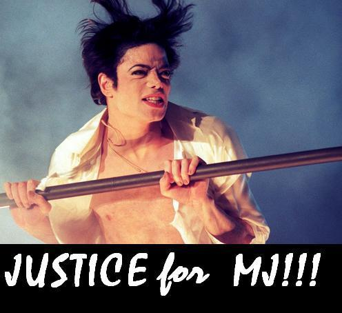 We want JUSTICE for MJ!!!