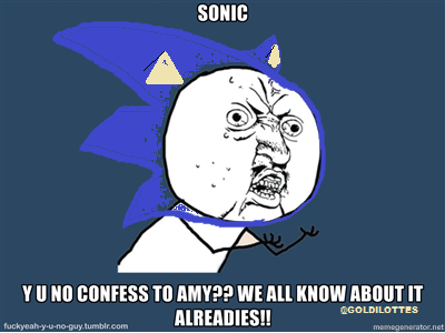 Y U NO GUY has a message for sonic