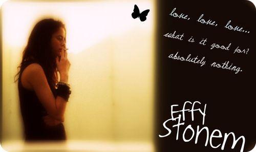 • Effy Stonem •