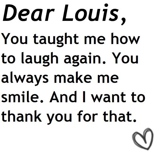 Dear Louis!! (Fank U 4 Making Me Laugh & Smile) 100% Real ♥ - louis-tomlinson Fan Art