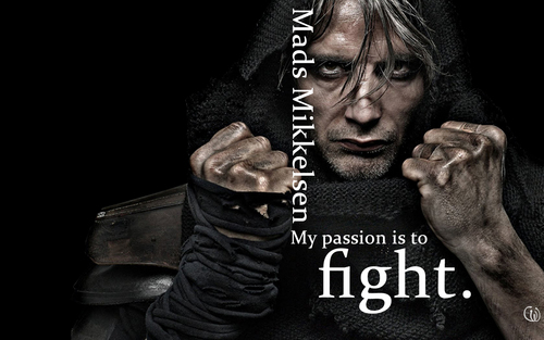 Мадс Миккельсен Обои probably with a sign called Mads Mikkelsen Обои My passion is to fight