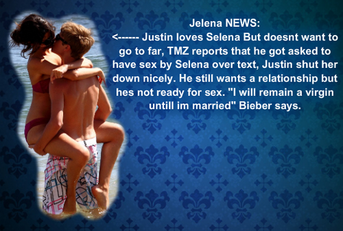 JUSTIN TELLS SELENA HES NOT READY FOR SEX