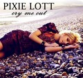 Pixie Lott – Cry Me Out [FanMade]