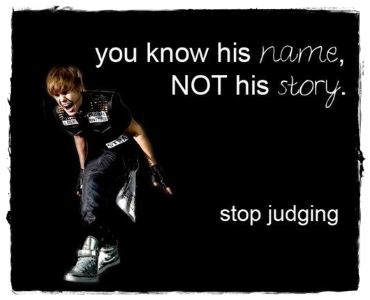 Dont judge! - Justin Bieber Photo (22402376) - Fanpop
