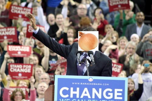 Onions for president. With your help, we can bring change to the nation.
