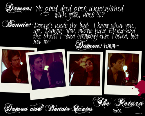 Damon and Bonnie Quotes: Season Two 2x01 The Return Part 3