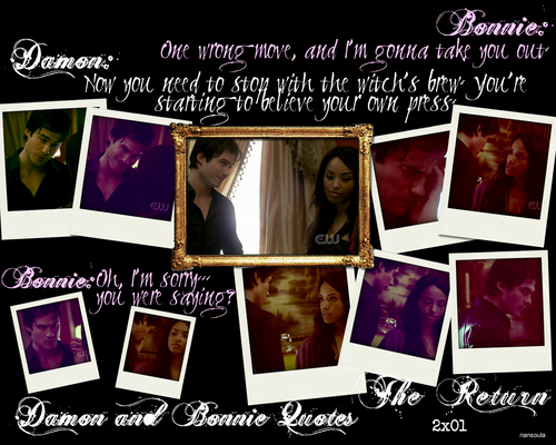 Damon and Bonnie Quotes: Season Two 2x01 The Return Part 4