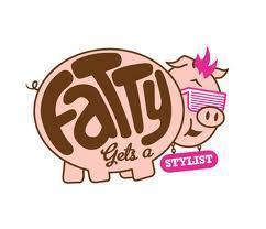 Fatty get a stylist