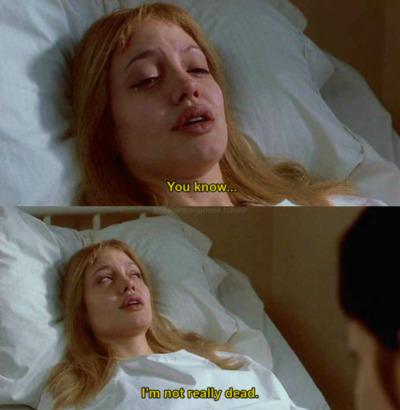 """""""I'm not really dead"""""""