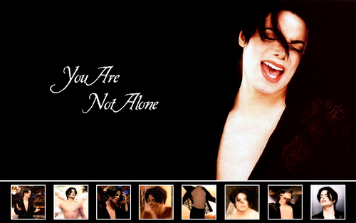 ~you are not alone MICHAEL~