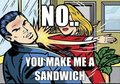 MAKE YOUR OWN DAMN SANDWICH! - feminism photo