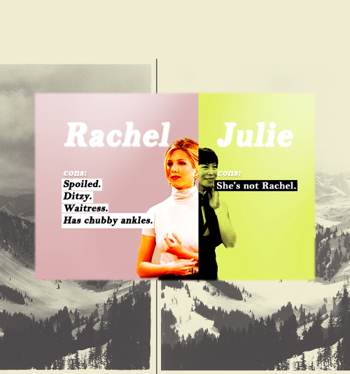 Rachel vs Julie