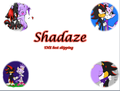 Shadaze!