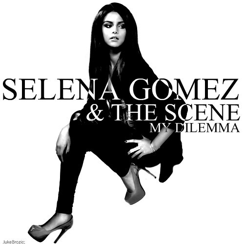 selena gomez my dilemma
