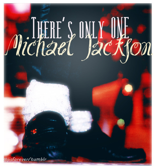 There's only ONE MICHAEL JACKSON
