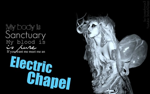 Born This Way wolpeyper [ELECTRIC CHAPEL]