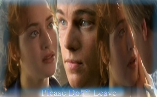 Titanic-Please Don't Leave.