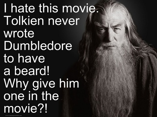 Tolken never wrote Dumbledore to have a beard