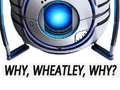 Why Wheatley Why - portal-2 photo