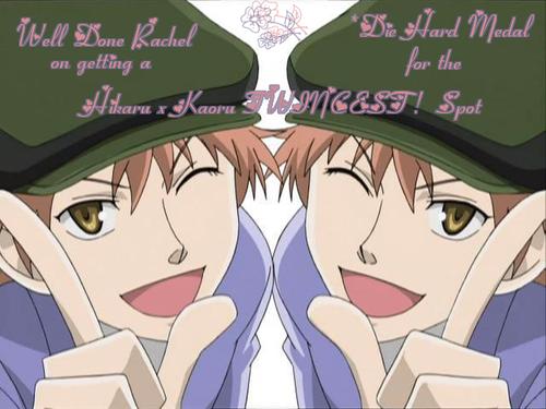 YAY..Hikaru x Kaoru TWINCEST Die Hard Medal :)