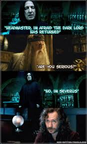 Serious? No. Severus...