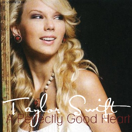 Taylor rápido, swift - A Perfectly Good corazón