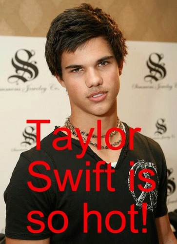 Taylor Swift is so hot