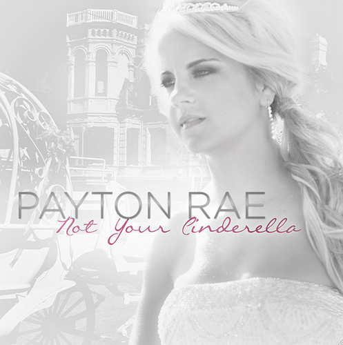 Not-Your-Cinderella-payton-rae-music-23475300-497-500.png