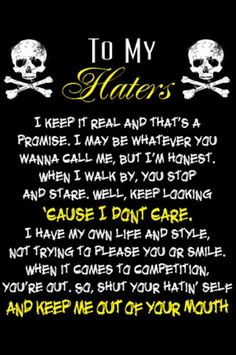 To my haters.....