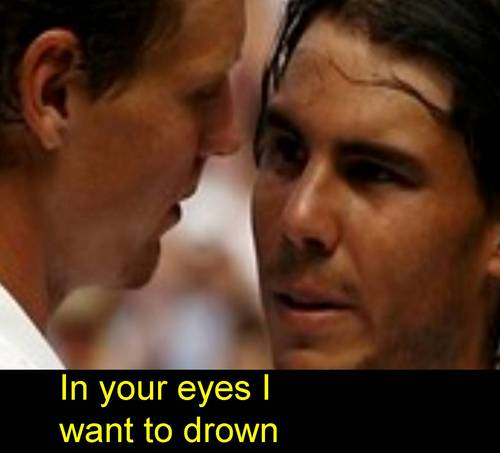 In your eyes I want to drown