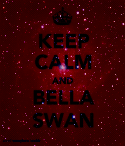 Keep Calm and Bella cygne