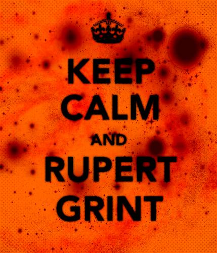 Keep Calm and Rupert Grint