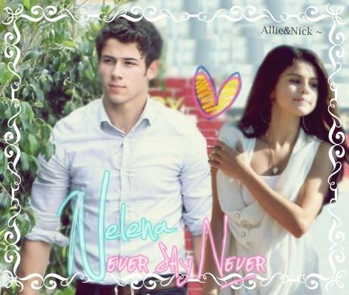 Nelena, Never Say Never ;D