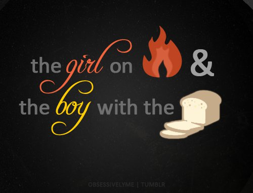 The Girl on आग and the boy with the bread<3