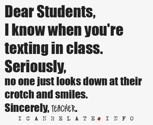 Dear Students... texting in class