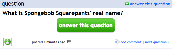 I don't know,what is Spongebob Squarepants real name?