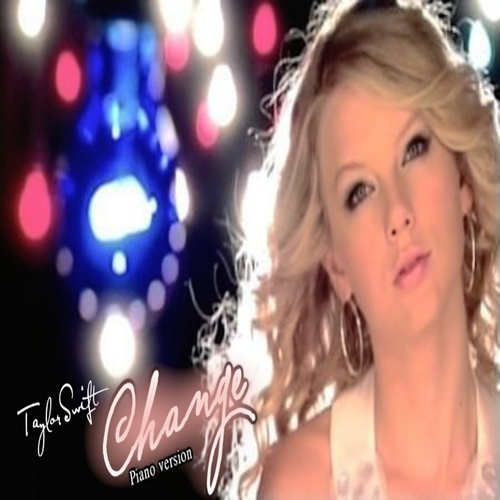 Taylor تیز رو, سوئفٹ - Change (piano version) fanmade single cover