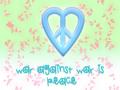 War Against War is Peace - world-peace wallpaper