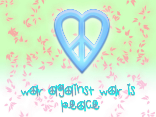 War Against War is Peace