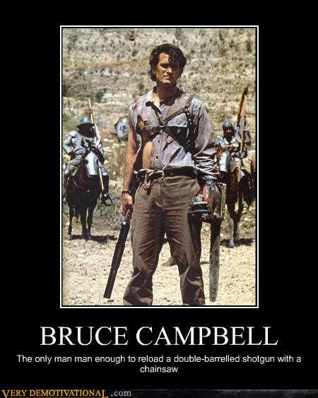 Demotivational Posters Bruce Campbell Bruce Campbell Fan
