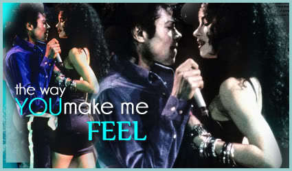 the way 你 make me feel ~michael jackson~niks95