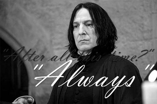 Severus Snape Hintergrund possibly with a sign called Always