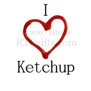 I cinta ketchup!