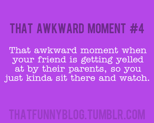 That Awkward Moment!